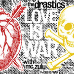 The Drastics f. MC ZULU Love Is War