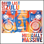 David Last Vs Zulu - Musically Massive