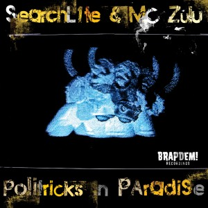 Searchl1te & MC ZULU - Politricks In Paradise EP