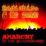 Radiohiro & MC ZULU - Anarchy In The Neighborhood