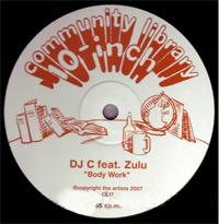 DJ C and ZULU BodyWork
