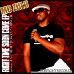 MC ZULU - Right Time Soon Come