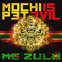 Mochipet And MC ZULU - Mochipet Is Evil