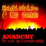Radiohiro & MC ZULU - Anarchy In The Neighborhood